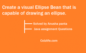 Create a visual Ellipse Bean that is capable of drawing an ellipse.